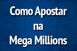 Como Jogar na Loteria Americana Megamillions
