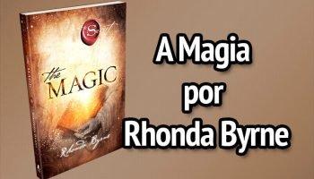 A Magia – O Novo Livro de Rhonda Byrne
