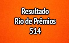 Resultado Rio de Prêmios 514 – Sorteio de 14/05/2017