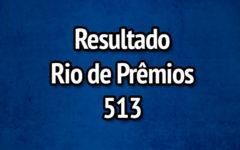 Resultado Rio de Prêmios 513 – Sorteio de 07/05/2017