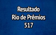 Resultado Rio de Prêmios 517 – Sorteio de 04/06/2017