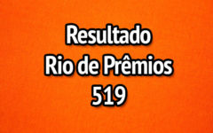Resultado Rio de Prêmios 519 – Sorteio de 18/06/2017