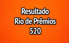 Resultado Rio de Prêmios 520 – Sorteio de 25/06/2017