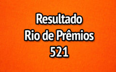 Resultado Rio de Prêmios 521 – Sorteio de 02/07/2017