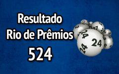 Resultado Rio de Prêmios 524 – Sorteio de 23/07/2017