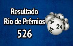 Resultado Rio de Prêmios 526 – Sorteio de 06/08/2017