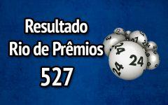 Resultado Rio de Prêmios 527 – Sorteio de 13/08/2017