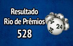 Resultado Rio de Prêmios 528 – Sorteio de 20/08/2017