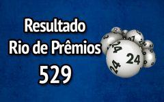 Resultado Rio de Prêmios 529 – Sorteio de 27/08/2017