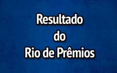 Resultado Rio de Prêmios 600 – Sorteio de Domingo 06/12/2019