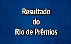 Resultado Rio de Prêmios 609 – Sorteio de Domingo 10/03/2019